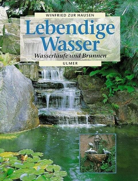 Lebendige Wasser. Wasserläufe und Brunnen als Buch