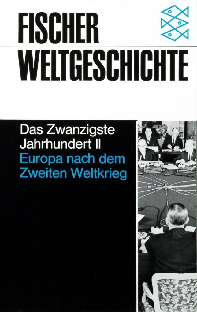 Das Zwanzigste Jahrhundert II. Europa nach dem Zweiten Weltkrieg. 1945 - 1982 als Taschenbuch