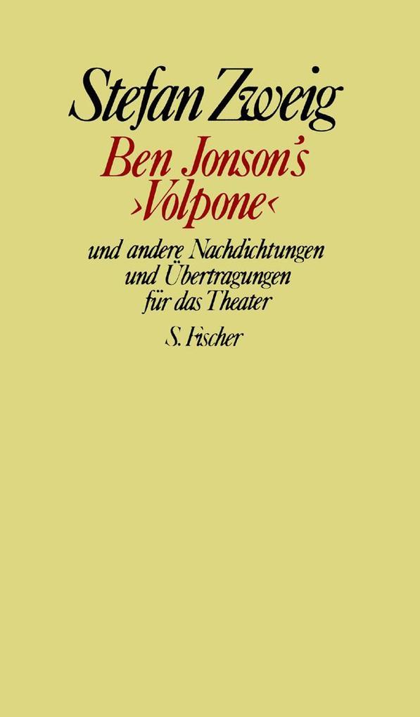 Ben Jonson's »Volpone« und andere Nachdichtungen und Übertragungen für das Theater als Buch
