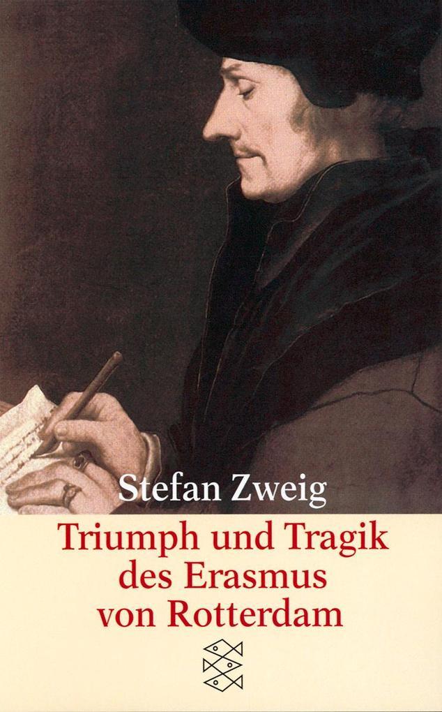 Triumph und Tragik des Erasmus von Rotterdam als Taschenbuch