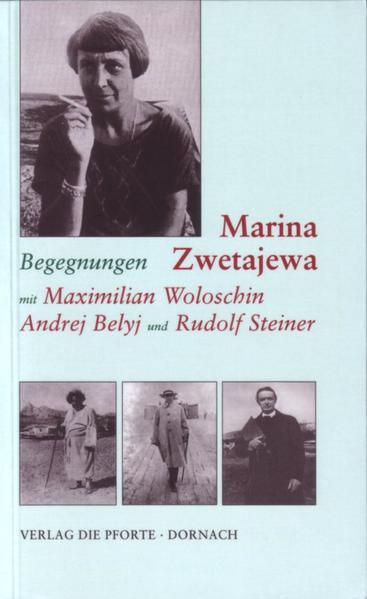 Begegnungen mit Maximilian Woloschin, Andrej Belyj und Rudolf Steiner als Buch