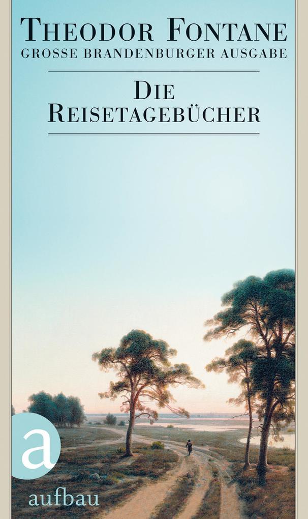 Die Reisetagebücher als Buch von Theodor Fontane