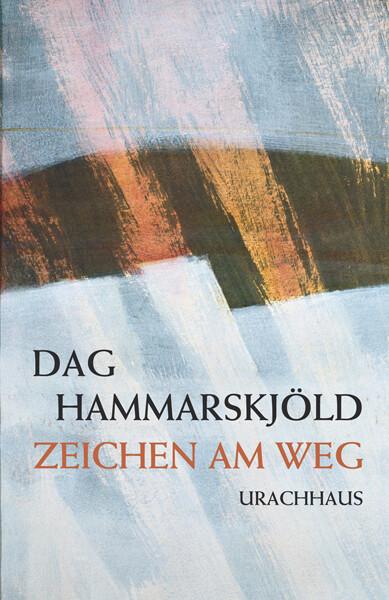 Zeichen am Weg als Buch von Dag Hammarskjöld