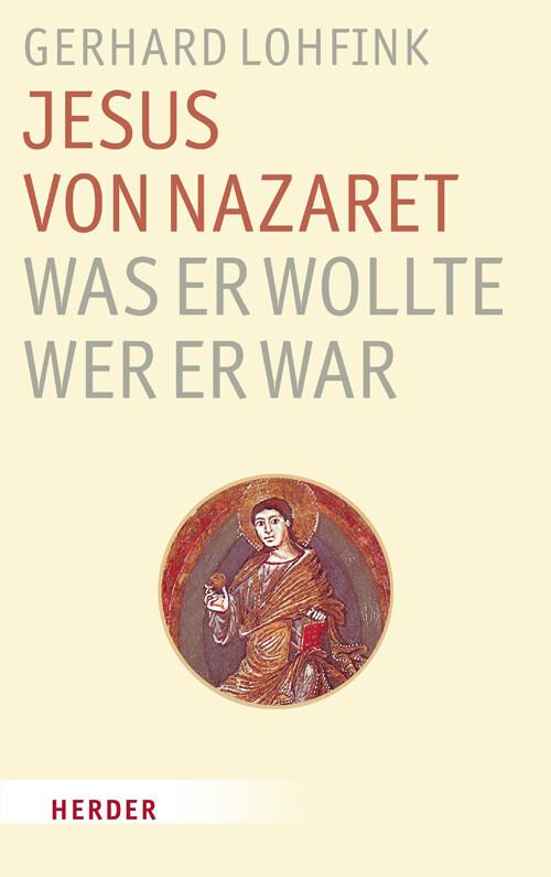 Jesus von Nazaret - Was er wollte, wer er war als Buch