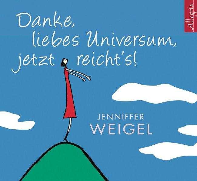 Danke, liebes Universum, jetzt reicht's! als Hörbuch CD von Jenniffer Weigel