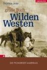 Das große Buch vom Wilden Westen