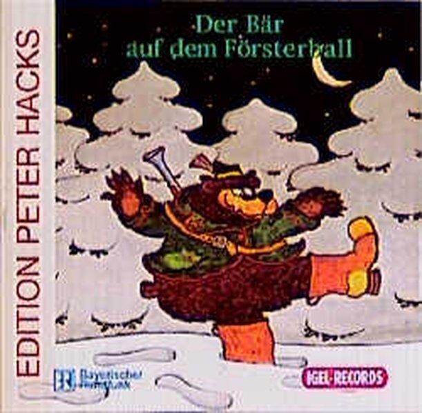 Der Bär auf dem Försterball. CD als Hörbuch
