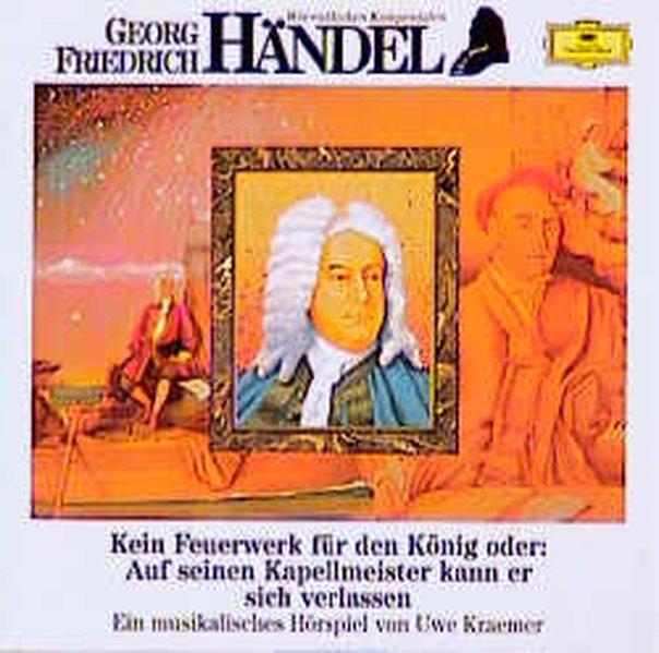 Georg Friedrich Händel. Kein Feuerwerk für den König. CD als Hörbuch
