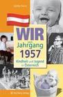 Kindheit und Jugend in Österreich. Wir vom Jahrgang 1957