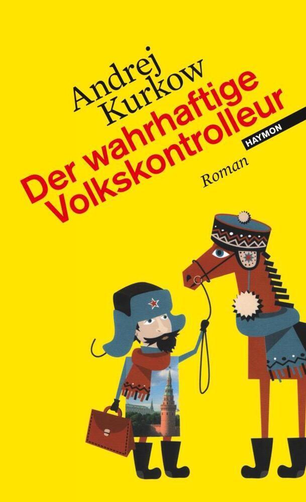 Der wahrhaftige Volkskontrolleur als Buch von Andrej Kurkow