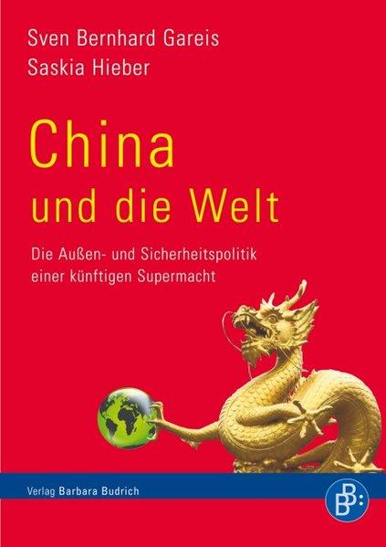China und die Welt als Buch von Sven Bernhard Gareis, Saskia Hieber - Budrich