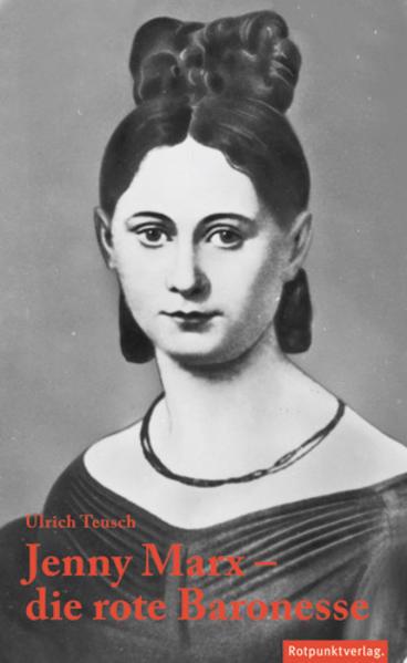 Jenny Marx - die rote Baronesse als Buch von Ulrich Teusch