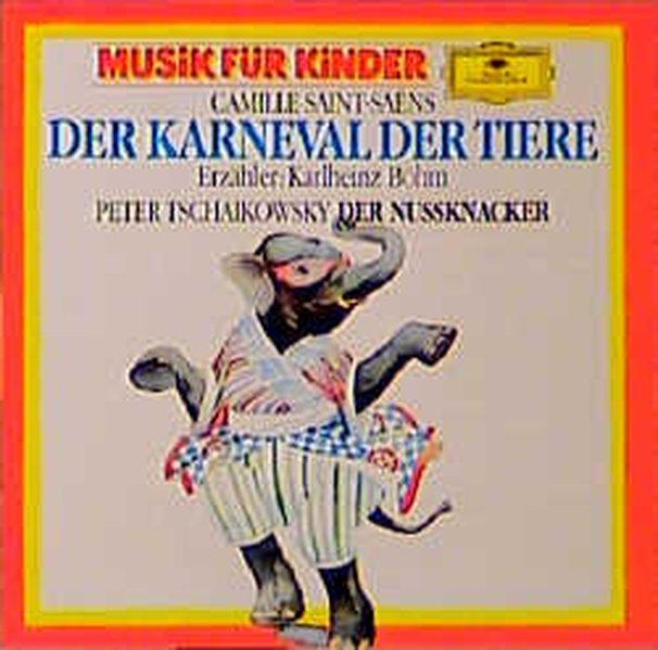 Der Karneval der Tiere / Der Nußknacker op. 71a. CD als Hörbuch