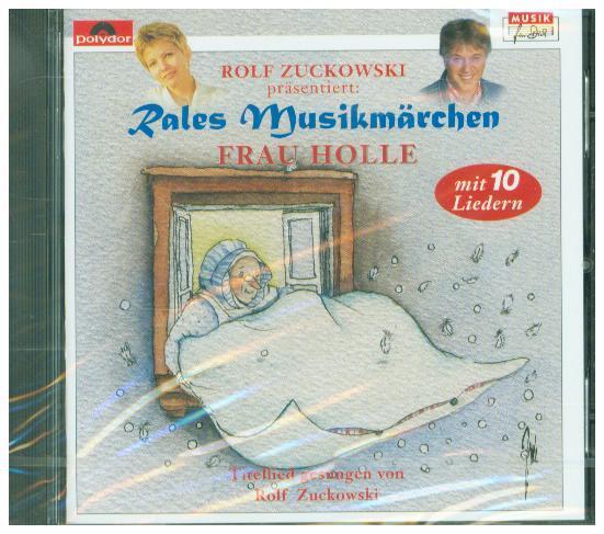 Rales Musikmärchen - präsentiert von Rolf Zuckowski: Frau Holle als Hörbuch