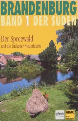 Brandenburg. Der Süden 1. Der Spreewald und die Luckauer Niederlausitz als Buch