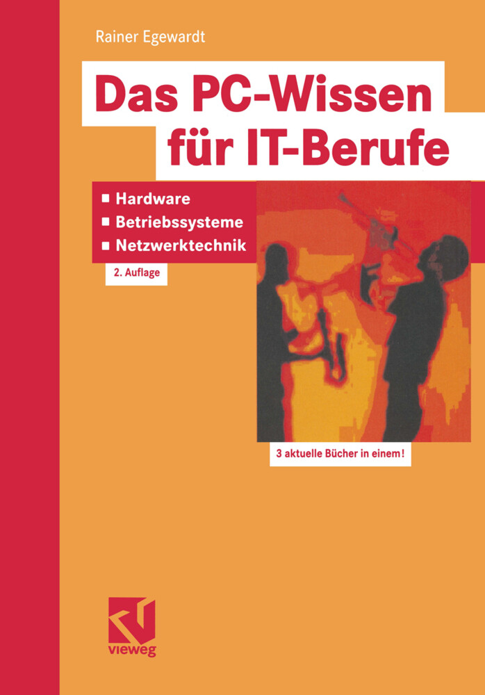Das PC-Wissen für IT-Berufe: Hardware, Betriebssysteme, Netzwerktechnik als Buch