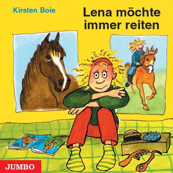 Lena möchte immer reiten. CD als Hörbuch