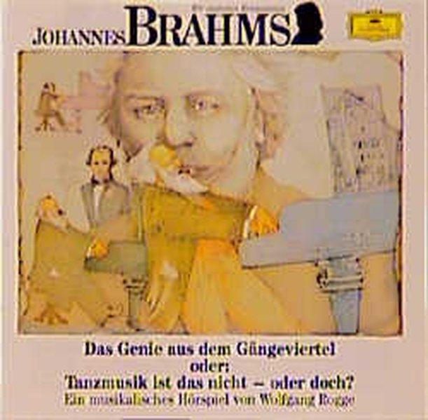 Johannes Brahms. Das Genie aus dem Gängeviertel. CD als Hörbuch