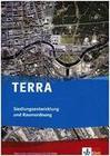 TERRA Siedlungsentwicklung und Raumordnung. Lehrerband mit CD-ROM. Oberstufe