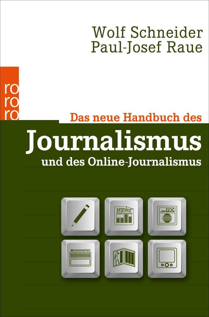Das neue Handbuch des Journalismus und des Online-Journalismus als Taschenbuch von Wolf Schneider, Paul-Josef Raue