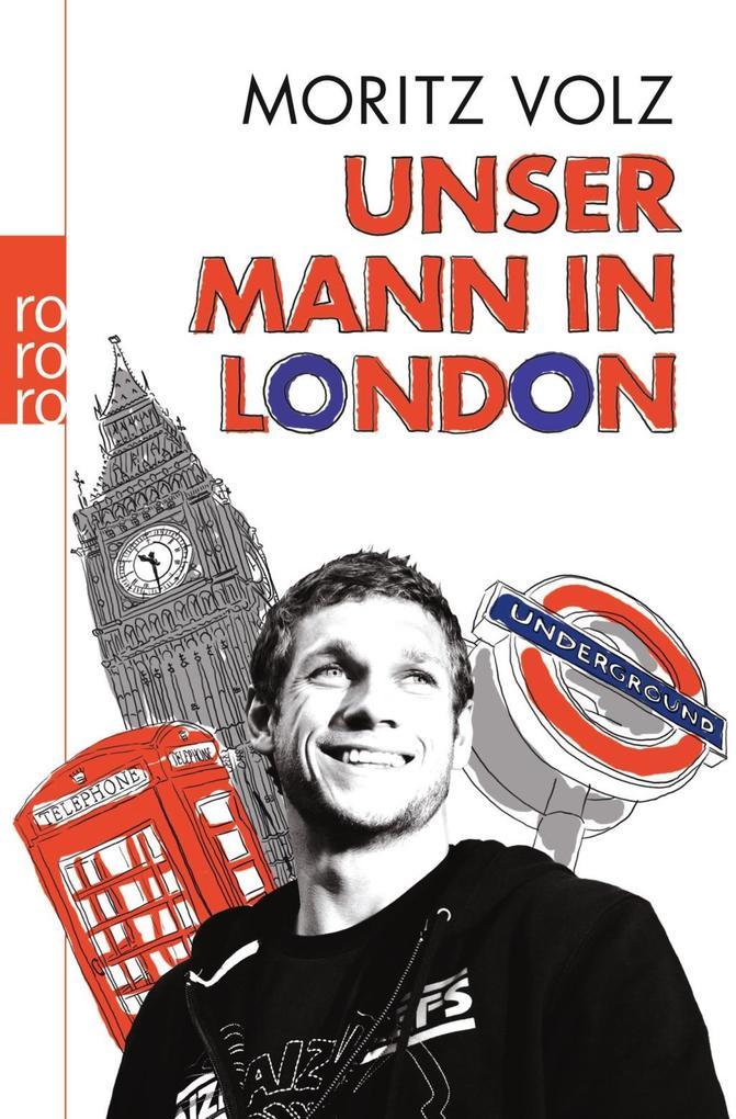 Unser Mann in London als Taschenbuch von Moritz Volz