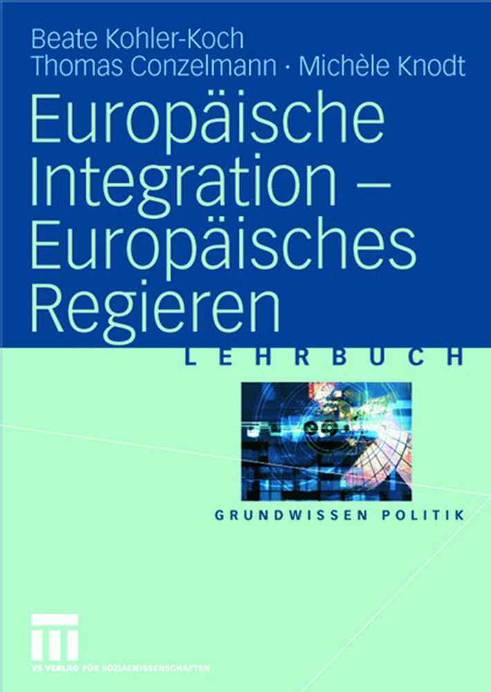 Europäische Integration - Europäisches Regieren als Buch