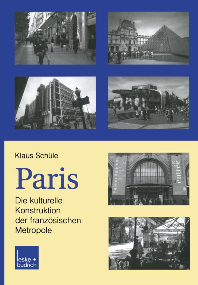 Paris: Die kulturelle Konstruktion der französischen Metropole als Buch