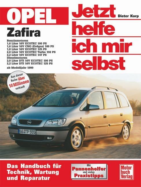 Opel Zafira ab Modelljahr 1999. Jetzt helfe ich mir selbst als Buch