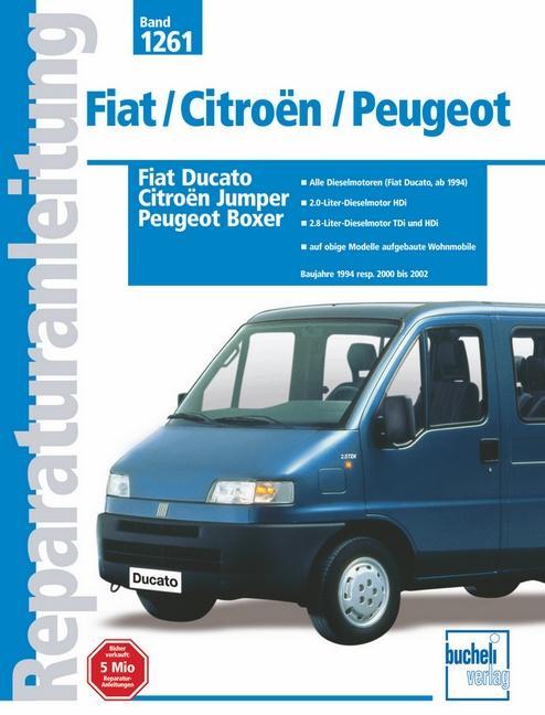 Fiat Ducato / Citroen Jumper / Peugeot Boxer Baujahre 1994 resp. 2000 bis 2002 als Buch