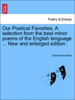 Our Poetical Favorites. A selection from the be...