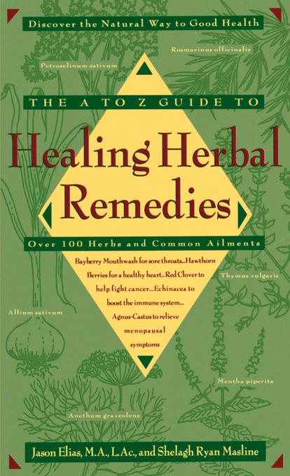 The A-Z Guide to Healing Herbal Remedies: Over 100 Herbs and Common Ailments als Taschenbuch