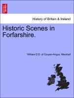 Historic Scenes in Forfarshire. als Taschenbuch von William D. D. of Coupar-Angus. Marshall - British Library, Historical Print Editions