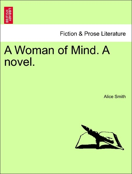 A Woman of Mind. A novel. Vol. II. als Taschenbuch von Alice Smith - British Library, Historical Print Editions