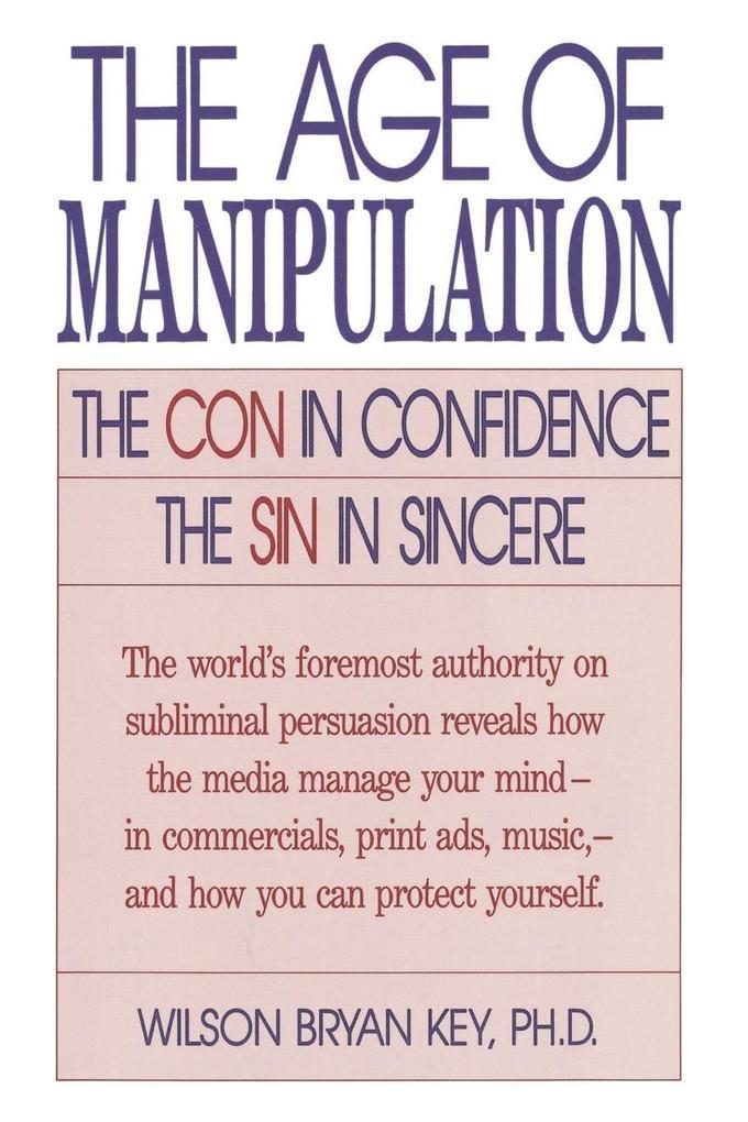 The Age of Manipulation als Taschenbuch