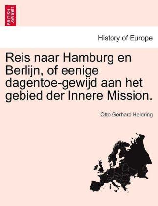 Reis naar Hamburg en Berlijn, of eenige dagento...
