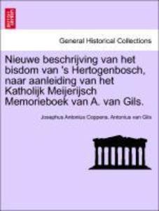 Nieuwe beschrijving van het bisdom van ´s Hertogenbosch, naar aanleiding van het Katholijk Meijerijsch Memorieboek van A. van Gils. Derde deel. al... - British Library, Historical Print Editions