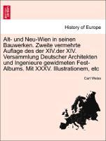 Alt- und Neu-Wien in seinen Bauwerken. Zweite v...