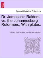 Dr. Jameson´s Raiders vs. the Johannesburg Reformers. With plates. als Taschenbuch von Richard Harding. Davis, Leander Starr. Jameson - British Library, Historical Print Editions