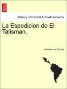 La Espedicion de El Talisman. als Taschenbuch von Justiniano de Zubiria - British Library, Historical Print Editions
