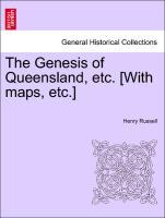 The Genesis of Queensland, etc. [With maps, etc.] als Taschenbuch von Henry Russell - British Library, Historical Print Editions