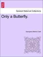 Only a Butterfly. als Taschenbuch von Georgiana Marion Craik - British Library, Historical Print Editions