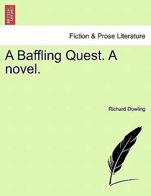 A Baffling Quest. A novel. VOL. III als Taschenbuch von Richard Dowling - British Library, Historical Print Editions
