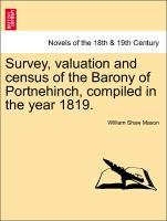 Survey, valuation and census of the Barony of Portnehinch, compiled in the year 1819. als Taschenbuch von William Shaw Mason - British Library, Historical Print Editions
