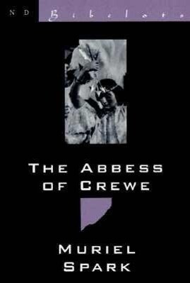 The Abbess of Crewe: A Modern Morality Tale als Taschenbuch