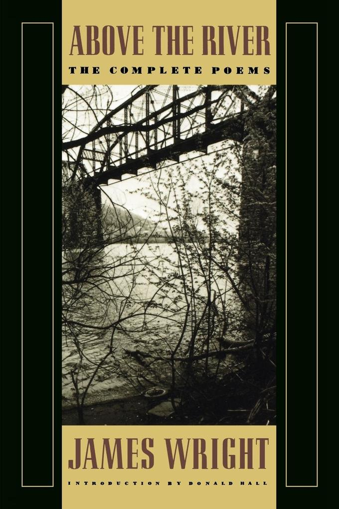 Above the River: The Complete Poems als Taschenbuch