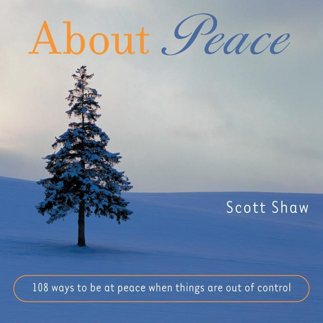 About Peace: 108 Ways to Be at Peace When Things Are Out of Control als Taschenbuch