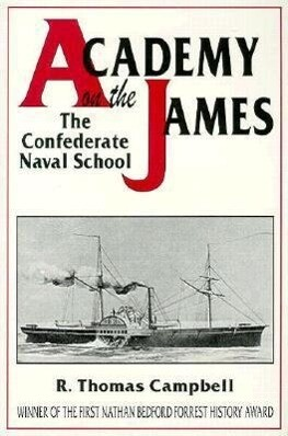 Academy on the James: The Confederate Naval School als Buch