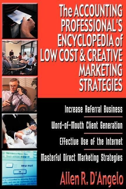 The Accounting Professional's Encyclopedia of Low Cost & Creative Marketing Strategies als Taschenbuch