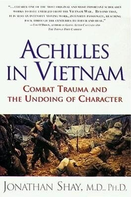 Achilles in Vietnam: Combat Trauma and the Undoing of Character als Taschenbuch