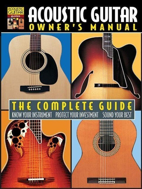 Acoustic Guitar Owner's Manual: The Complete Guide als Taschenbuch